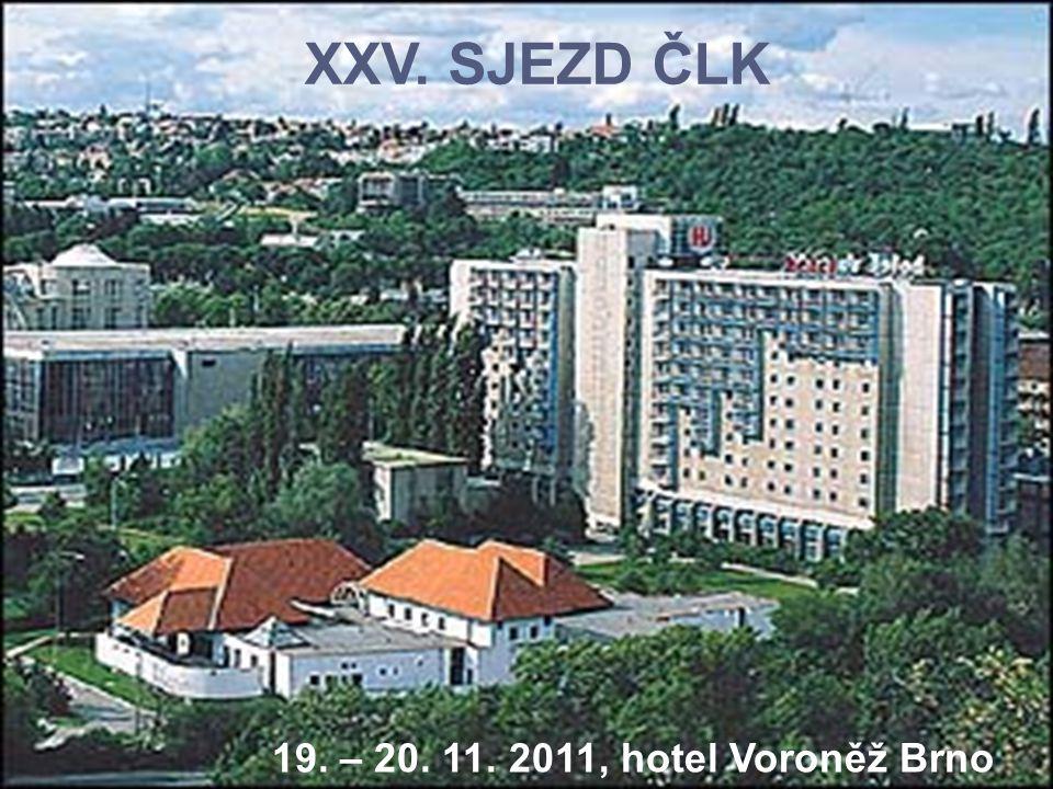 19. – 20. 11. 2011, hotel Voroněž Brno XXV. SJEZD ČLK