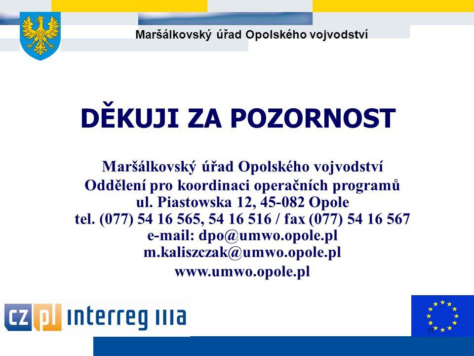 Maršálkovský úřad Opolského vojvodství 11 DĚKUJI ZA POZORNOST Maršálkovský úřad Opolského vojvodství Oddělení pro koordinaci operačních programů ul.