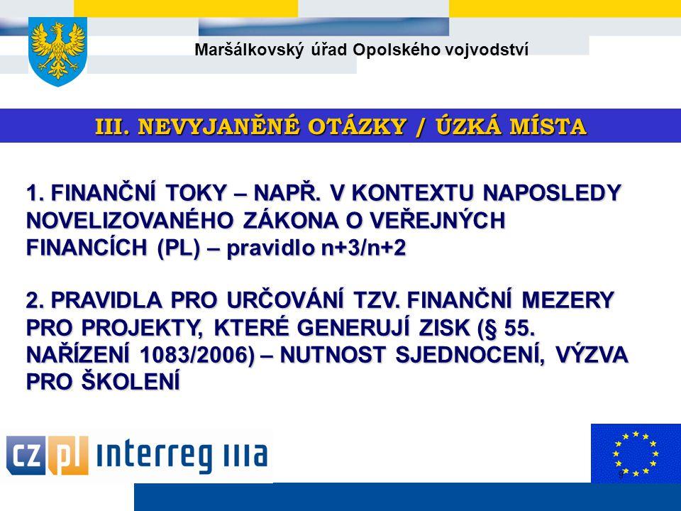 Maršálkovský úřad Opolského vojvodství 9 III. NEVYJANĚNÉ OTÁZKY / ÚZKÁ MÍSTA 1.