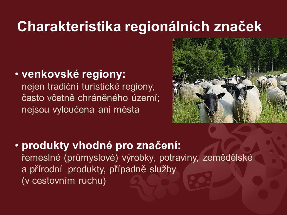 Charakteristika regionálních značek venkovské regiony: nejen tradiční turistické regiony, často včetně chráněného území; nejsou vyloučena ani města produkty vhodné pro značení: řemeslné (průmyslové) výrobky, potraviny, zemědělské a přírodní produkty, případně služby (v cestovním ruchu)