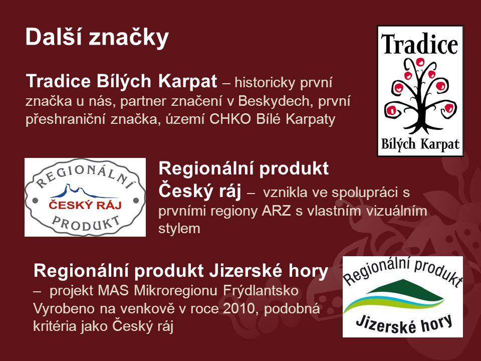 Další značky Tradice Bílých Karpat – historicky první značka u nás, partner značení v Beskydech, první přeshraniční značka, území CHKO Bílé Karpaty Regionální produkt Český ráj – vznikla ve spolupráci s prvními regiony ARZ s vlastním vizuálním stylem Regionální produkt Jizerské hory – projekt MAS Mikroregionu Frýdlantsko Vyrobeno na venkově v roce 2010, podobná kritéria jako Český ráj