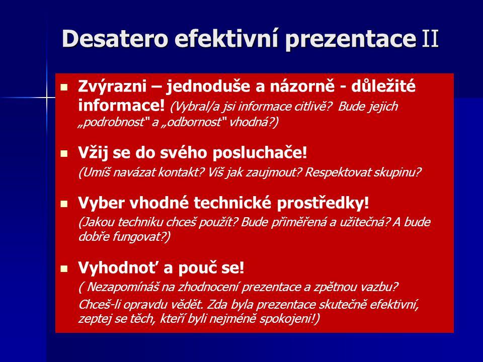 Desatero efektivní prezentace II Zvýrazni – jednoduše a názorně - důležité informace.