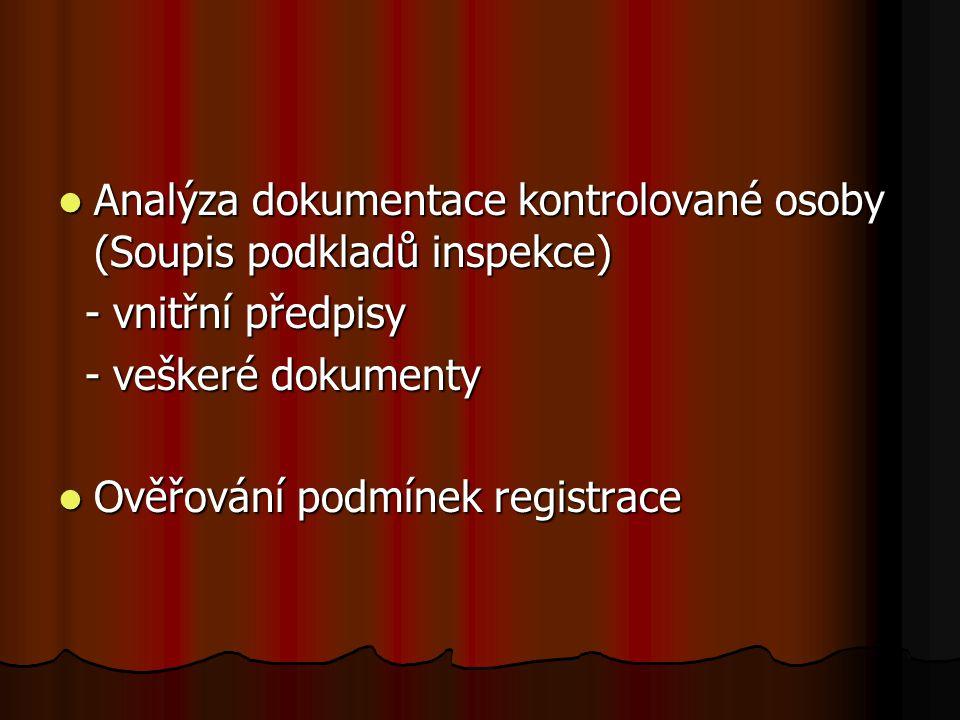 Analýza dokumentace kontrolované osoby (Soupis podkladů inspekce) Analýza dokumentace kontrolované osoby (Soupis podkladů inspekce) - vnitřní předpisy