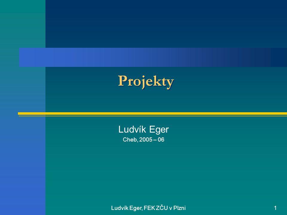 Ludvík Eger, FEK ZČU v Plzni1 Projekty Ludvík Eger Cheb, 2005 – 06