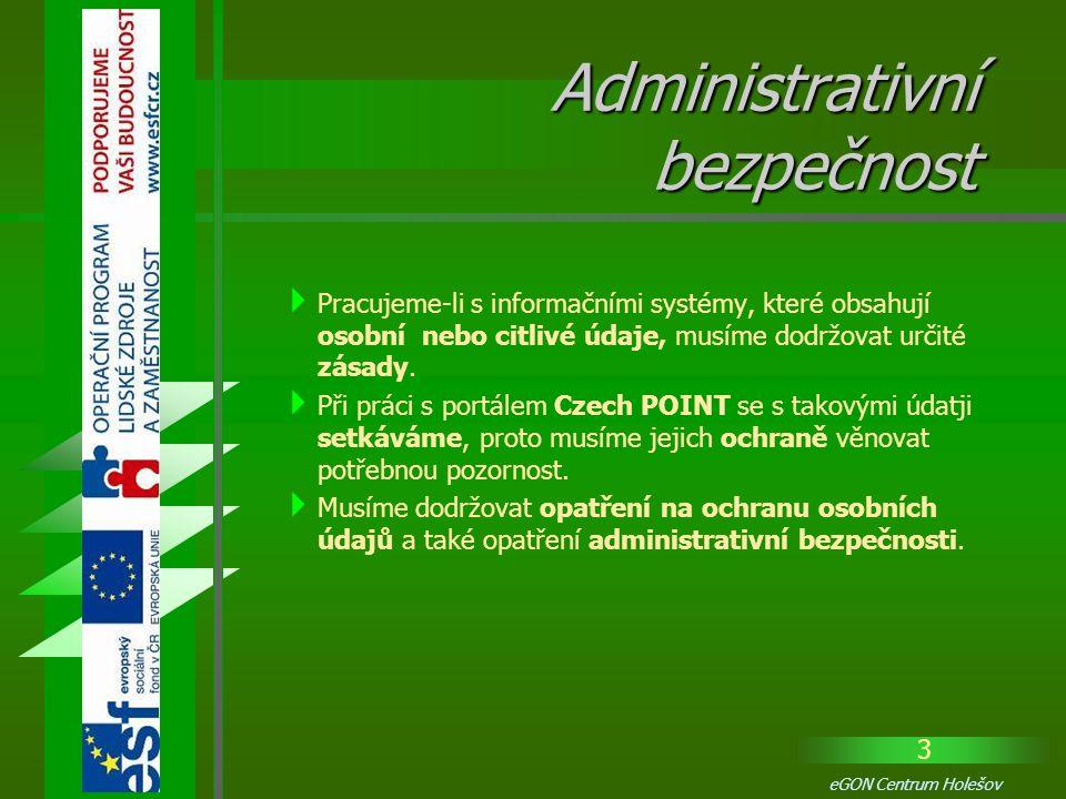 24 eGON Centrum Holešov Průběžné kontroly dodržování bezpečnostních předpisů pracovníky jsou také velmi důležité.
