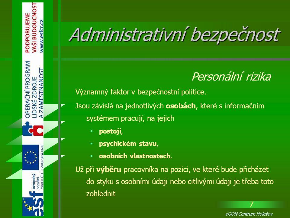 38 eGON Centrum Holešov Stejně tak musí být pracovníkům zřejmé, jak mají postupovat v případě, že je jim svěřeno k výkonu práce použití  evidenčních pomůcek,  razítek,  pečetí nebo  zúčtovatelných formulářů.