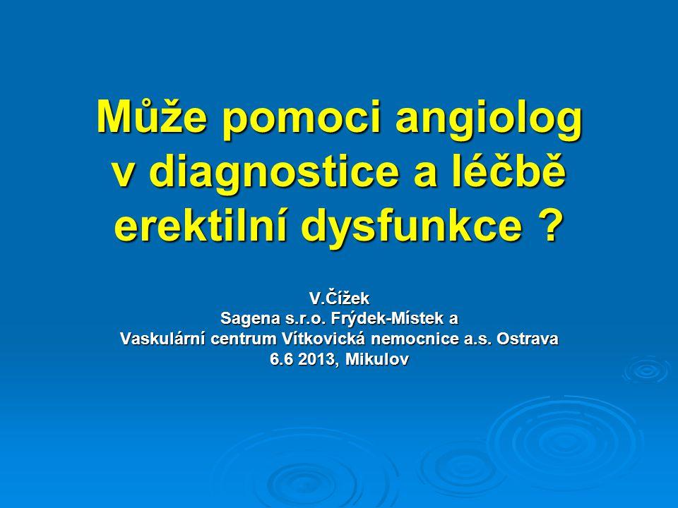 Může pomoci angiolog v diagnostice a léčbě erektilní dysfunkce .