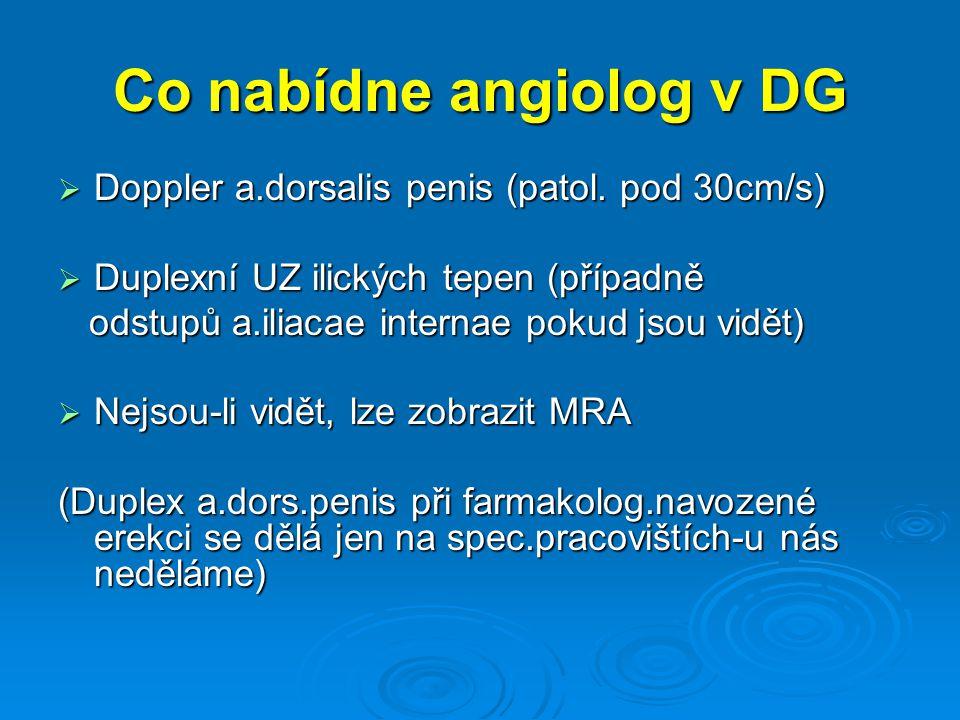 Co nabídne angiolog v DG  Doppler a.dorsalis penis (patol.