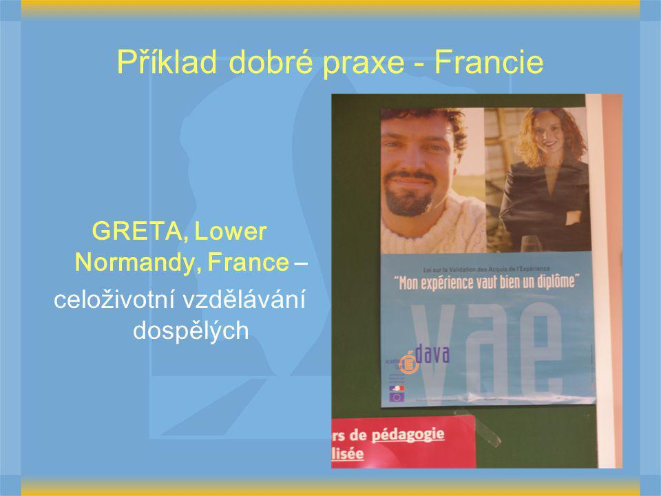 Příklad dobré praxe - Francie GRETA, Lower Normandy, France – celoživotní vzdělávání dospělých
