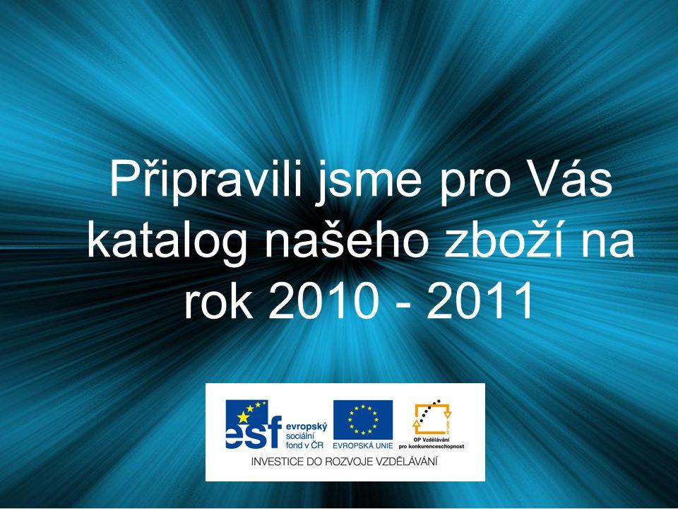Připravili jsme pro Vás katalog našeho zboží na rok 2010 - 2011