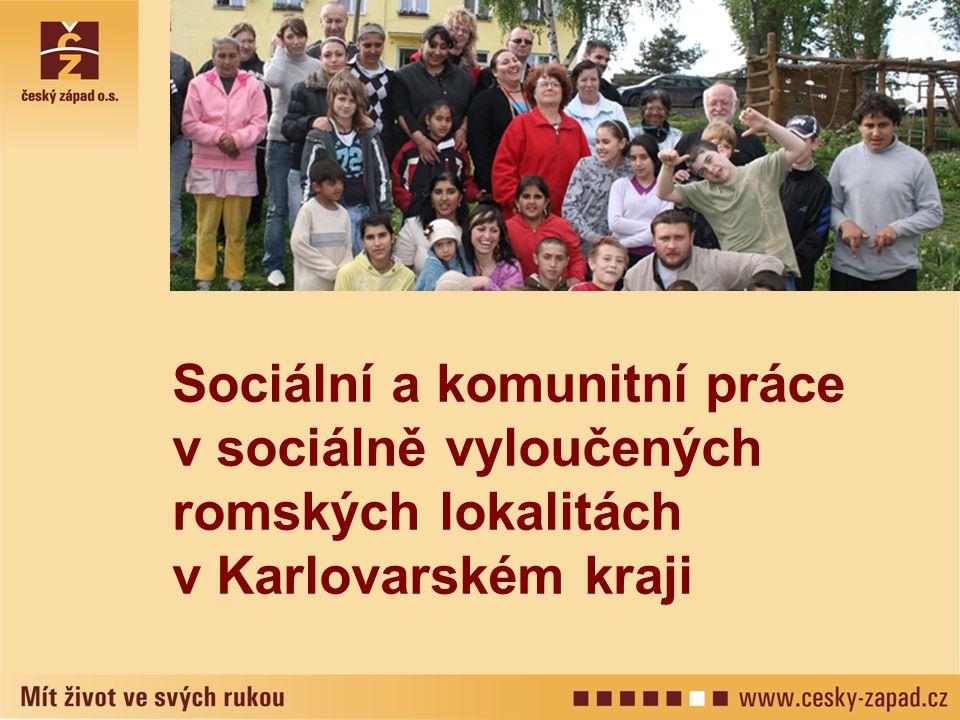 Sociální a komunitní práce v sociálně vyloučených romských lokalitách v Karlovarském kraji