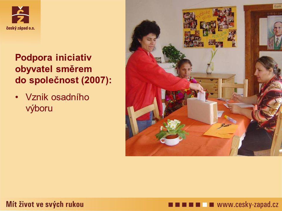 Podpora iniciativ obyvatel směrem do společnost (2007): Vznik osadního výboru