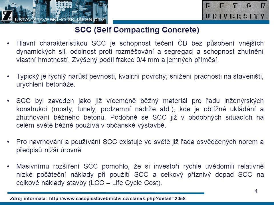 Výhody a nevýhody SCC Zkrácení doby výstavby.Snížení počtu pracovníků (vyloučení hutnění směsi).