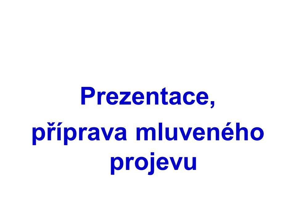 Prezentace, příprava mluveného projevu