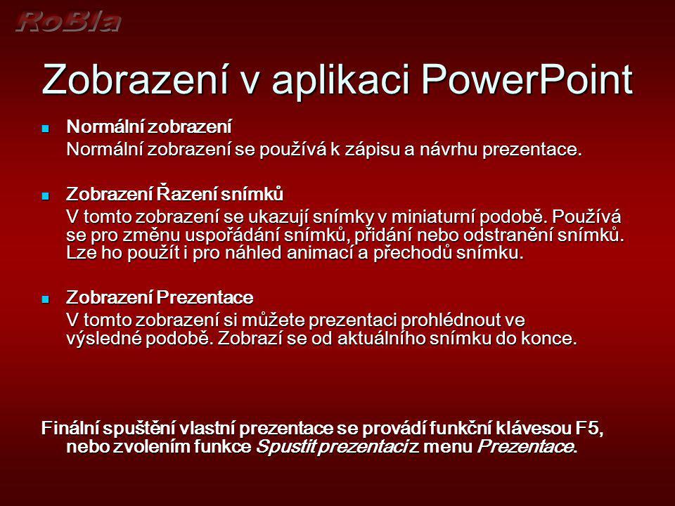 Zobrazení v aplikaci PowerPoint V aplikaci Microsoft PowerPoint existují tři hlavní zobrazení: Normální zobrazení, Řazení snímků a Prezentace. V aplik