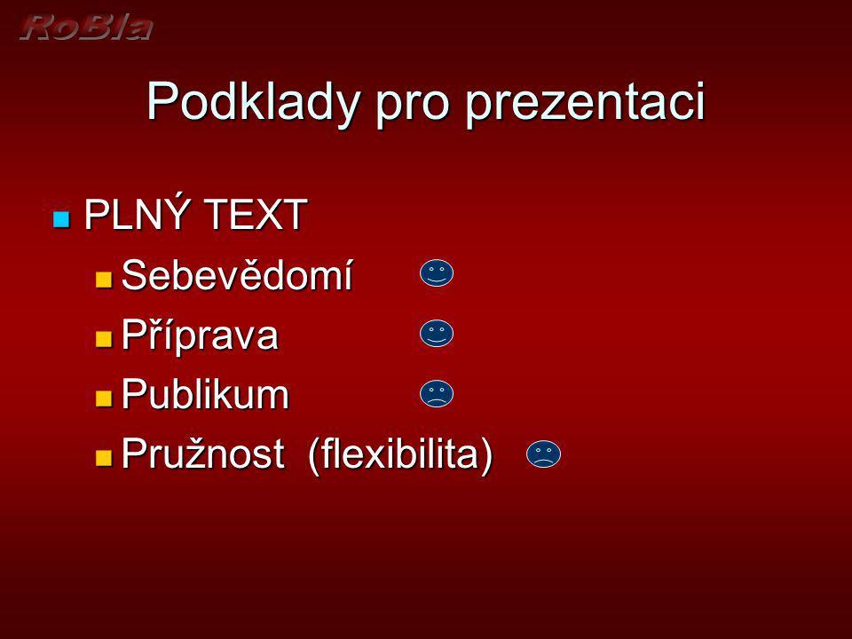 Podklady pro prezentaci PLNÝ TEXT PLNÝ TEXT KARTIČKY KARTIČKY POZNÁMKY POZNÁMKY