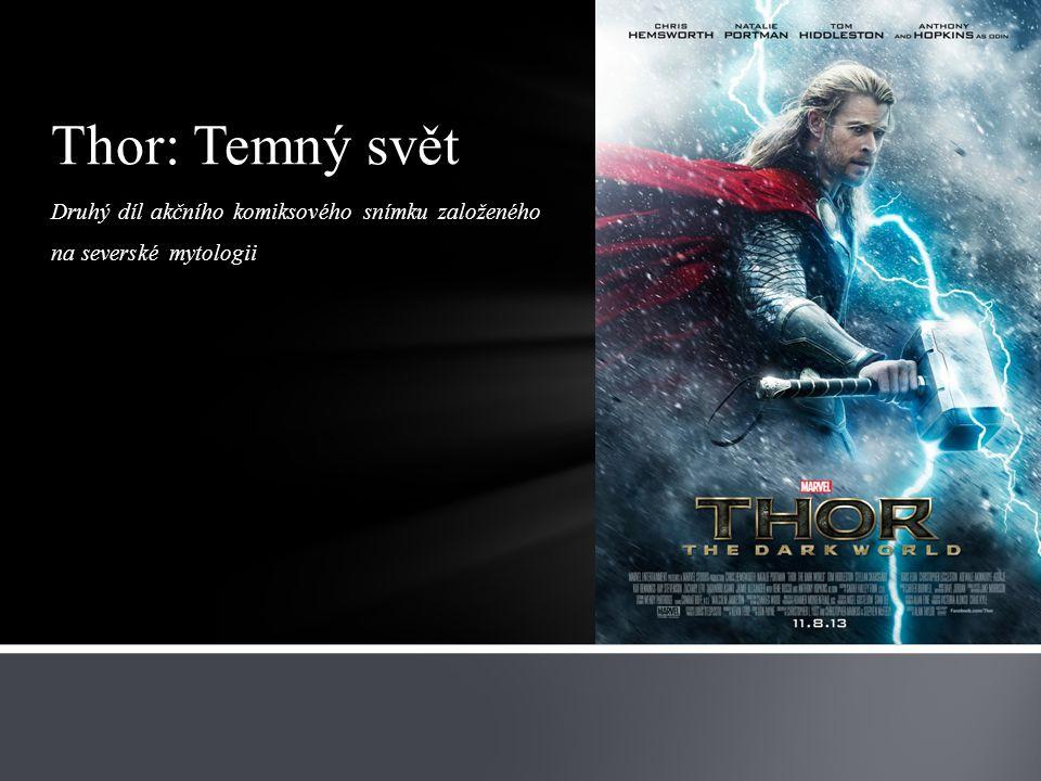 Druhý díl akčního komiksového snímku založeného na severské mytologii Thor: Temný svět