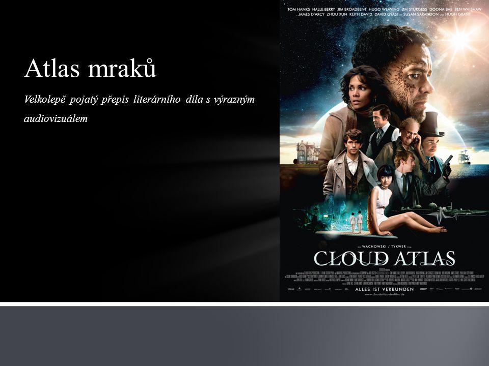 Velkolepě pojatý přepis literárního díla s výrazným audiovizuálem Atlas mraků