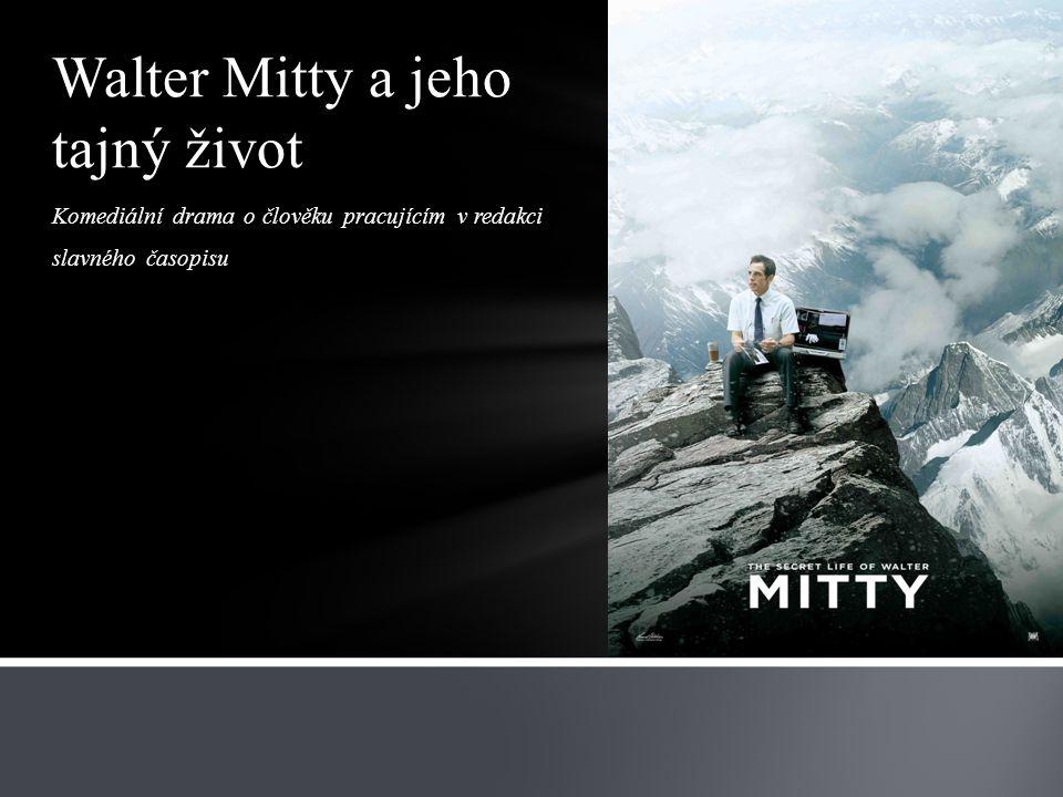 Komediální drama o člověku pracujícím v redakci slavného časopisu Walter Mitty a jeho tajný život