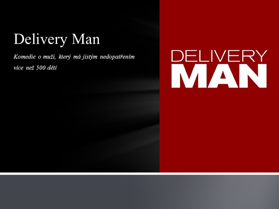 Komedie o muži, který má jistým nedopatřením více než 500 dětí Delivery Man