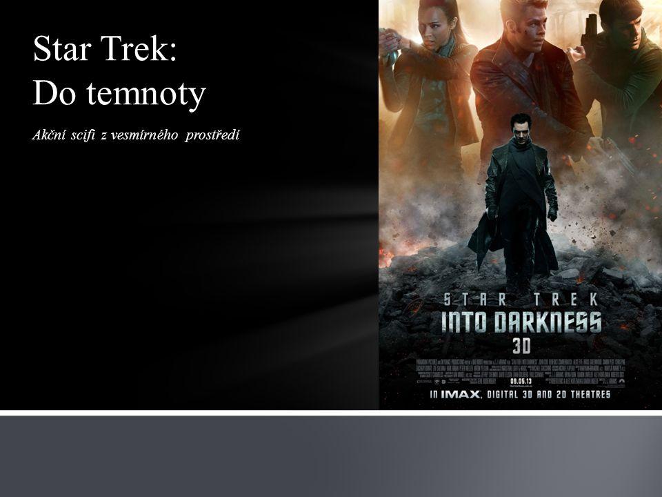 Akční scifi z vesmírného prostředí Star Trek: Do temnoty