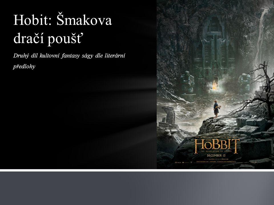 Druhý díl kultovní fantasy ságy dle literární předlohy Hobit: Šmakova dračí poušť