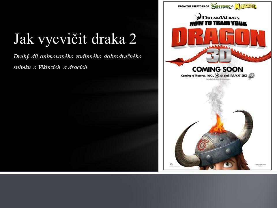 Druhý díl animovaného rodinného dobrodružného snímku o Vikinzích a dracích Jak vycvičit draka 2