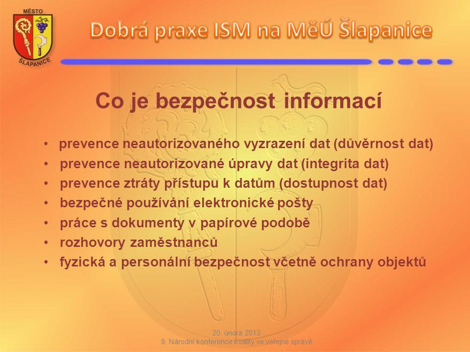 Co je bezpečnost informací prevence neautorizovaného vyzrazení dat (důvěrnost dat) prevence neautorizované úpravy dat (integrita dat) prevence ztráty