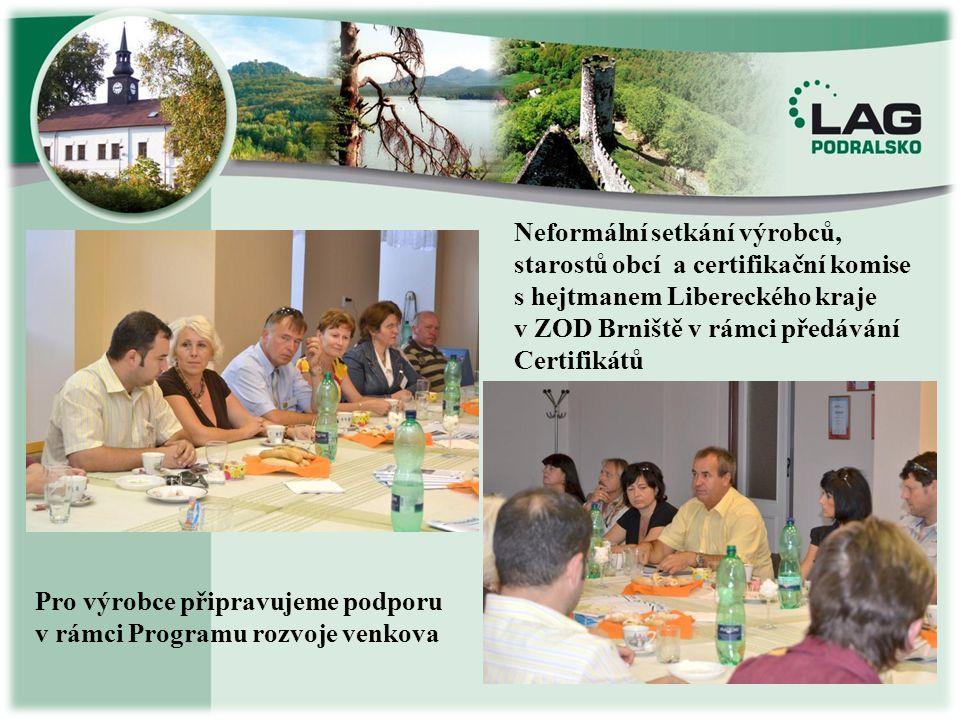 Neformální setkání výrobců, starostů obcí a certifikační komise s hejtmanem Libereckého kraje v ZOD Brniště v rámci předávání Certifikátů Pro výrobce