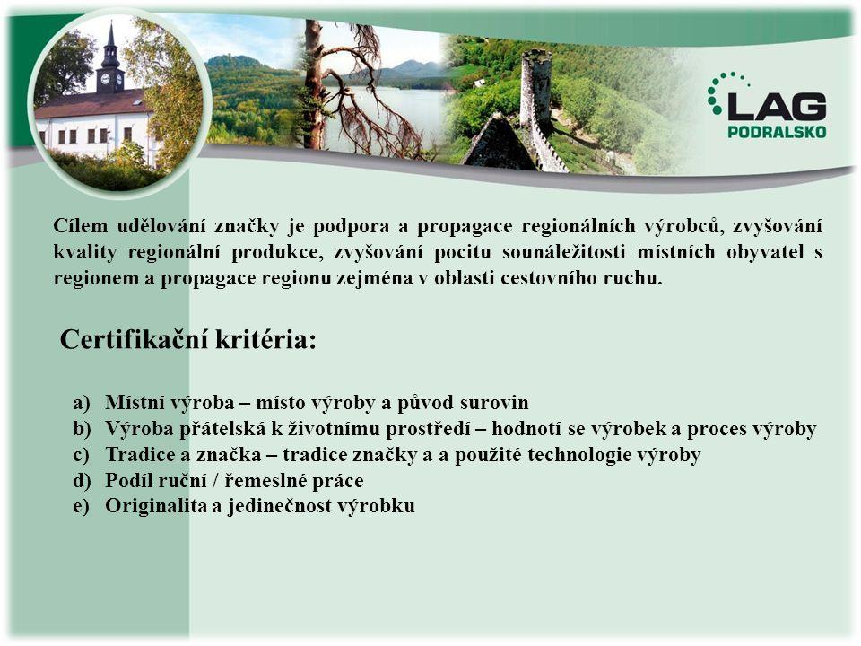 Certifikační kritéria: a)Místní výroba – místo výroby a původ surovin b)Výroba přátelská k životnímu prostředí – hodnotí se výrobek a proces výroby c)