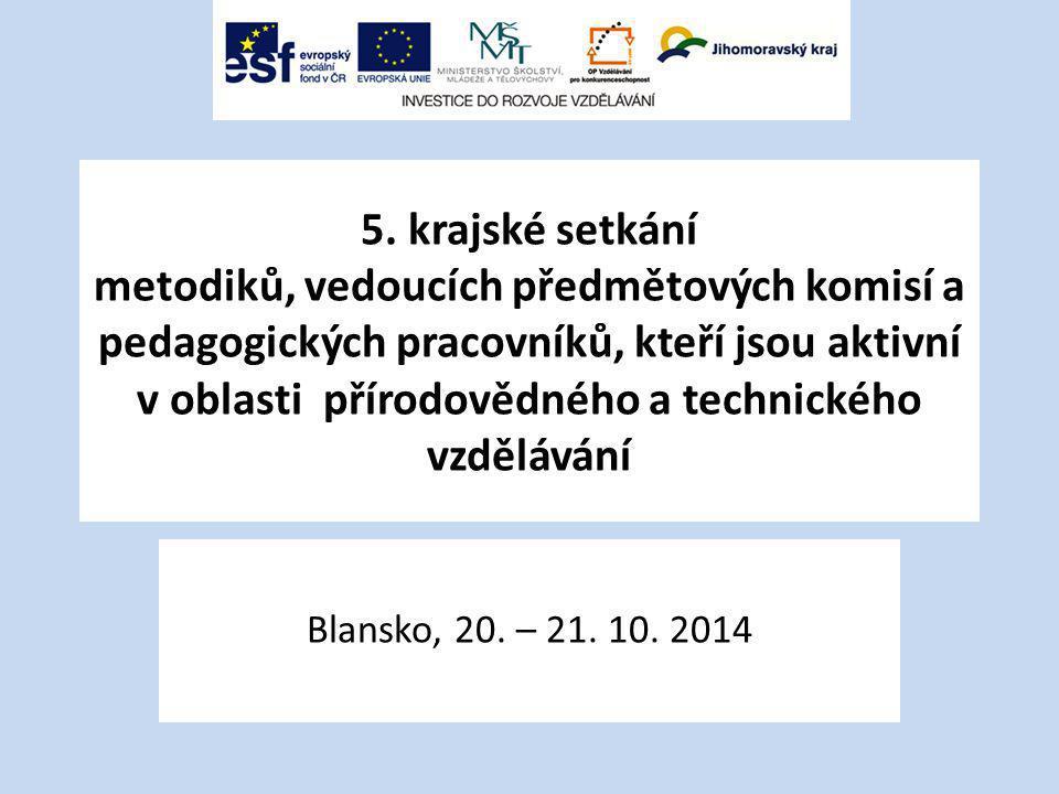 5. krajské setkání metodiků, vedoucích předmětových komisí a pedagogických pracovníků, kteří jsou aktivní v oblasti přírodovědného a technického vzděl