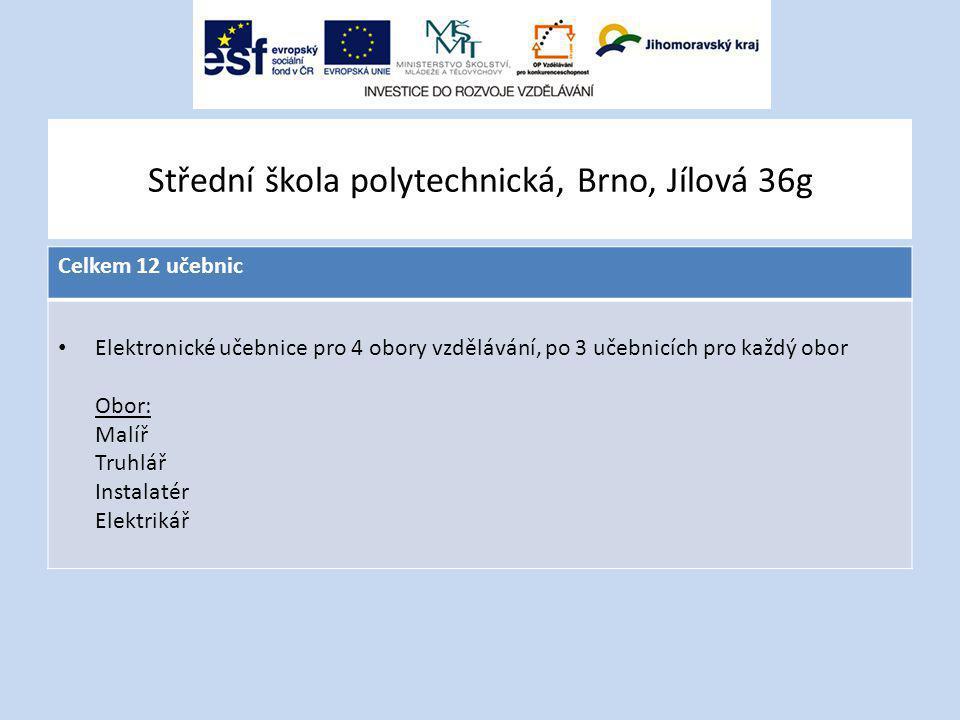 Střední škola polytechnická, Brno, Jílová 36g Celkem 12 učebnic Elektronické učebnice pro 4 obory vzdělávání, po 3 učebnicích pro každý obor Obor: Malíř Truhlář Instalatér Elektrikář