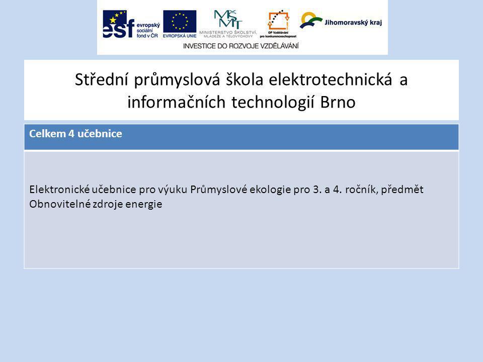 Střední průmyslová škola elektrotechnická a informačních technologií Brno Celkem 4 učebnice Elektronické učebnice pro výuku Průmyslové ekologie pro 3.