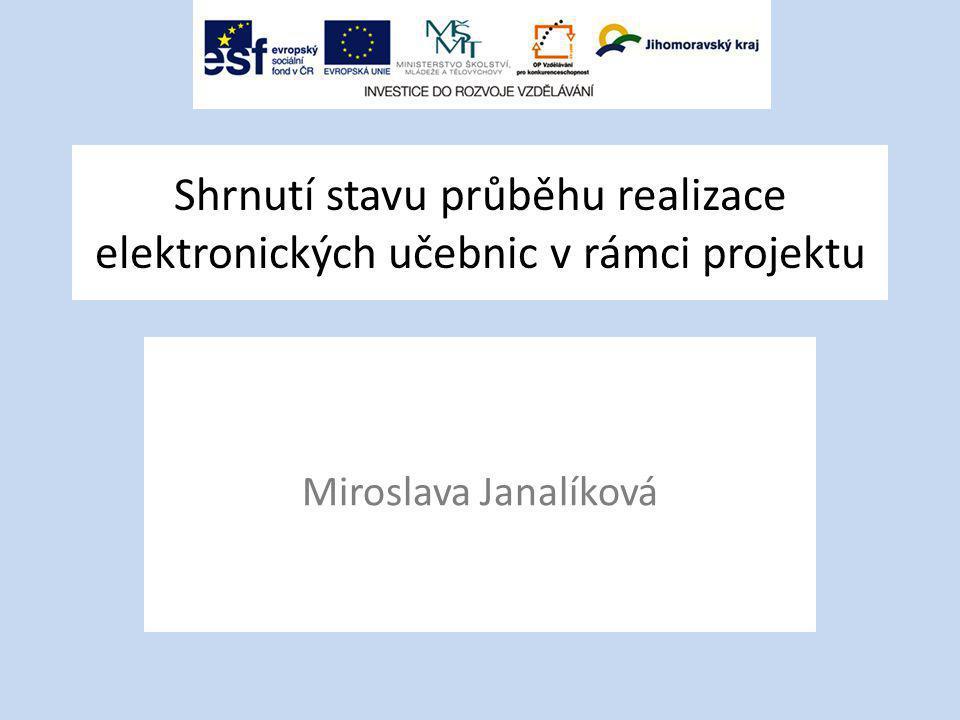 Shrnutí stavu průběhu realizace elektronických učebnic v rámci projektu Miroslava Janalíková