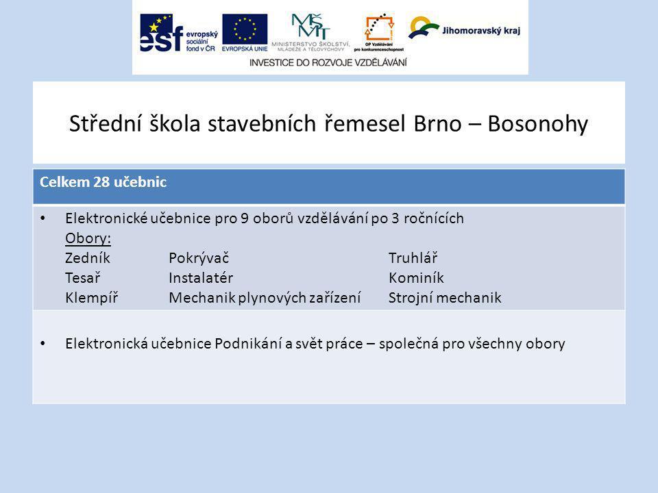 Střední škola stavebních řemesel Brno – Bosonohy Celkem 28 učebnic Elektronické učebnice pro 9 oborů vzdělávání po 3 ročnících Obory: ZedníkPokrývačTr