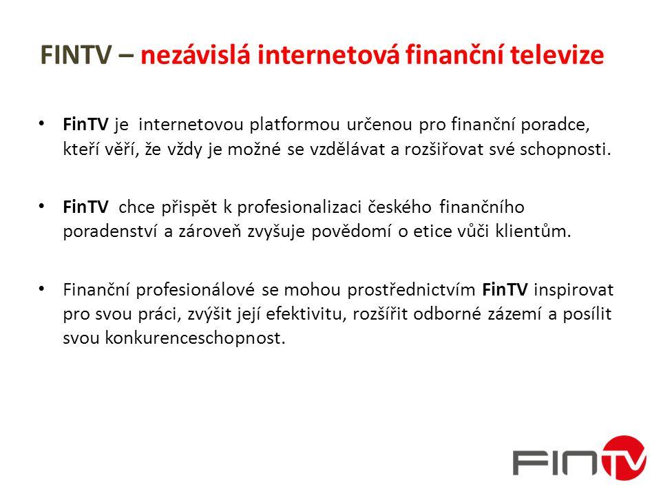 FINTV – 3 základní kategorie Na FinTV najdete videomateriály z oblasti osobní rozvoje, informace o nejnovějších finančních produktech, atraktivní lifestylová témata i živé přenosy z vybraných konferencí.