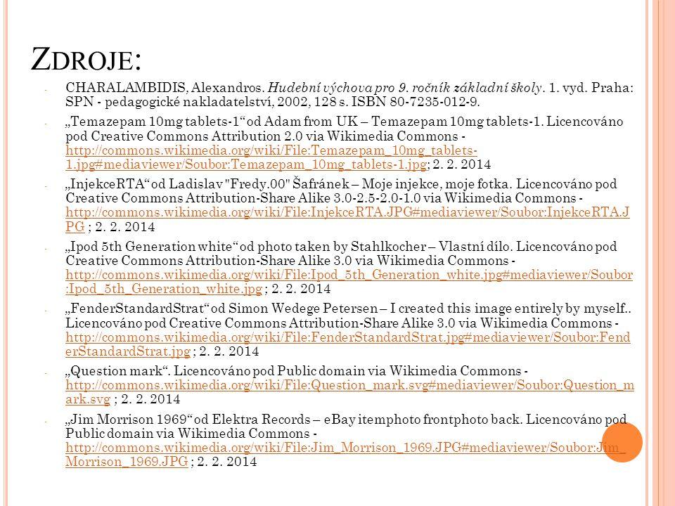 Z DROJE : - CHARALAMBIDIS, Alexandros. Hudební výchova pro 9. ročník základní školy. 1. vyd. Praha: SPN - pedagogické nakladatelství, 2002, 128 s. ISB