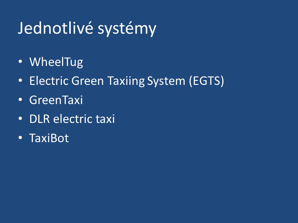 Jednotlivé systémy WheelTug Electric Green Taxiing System (EGTS) GreenTaxi DLR electric taxi TaxiBot