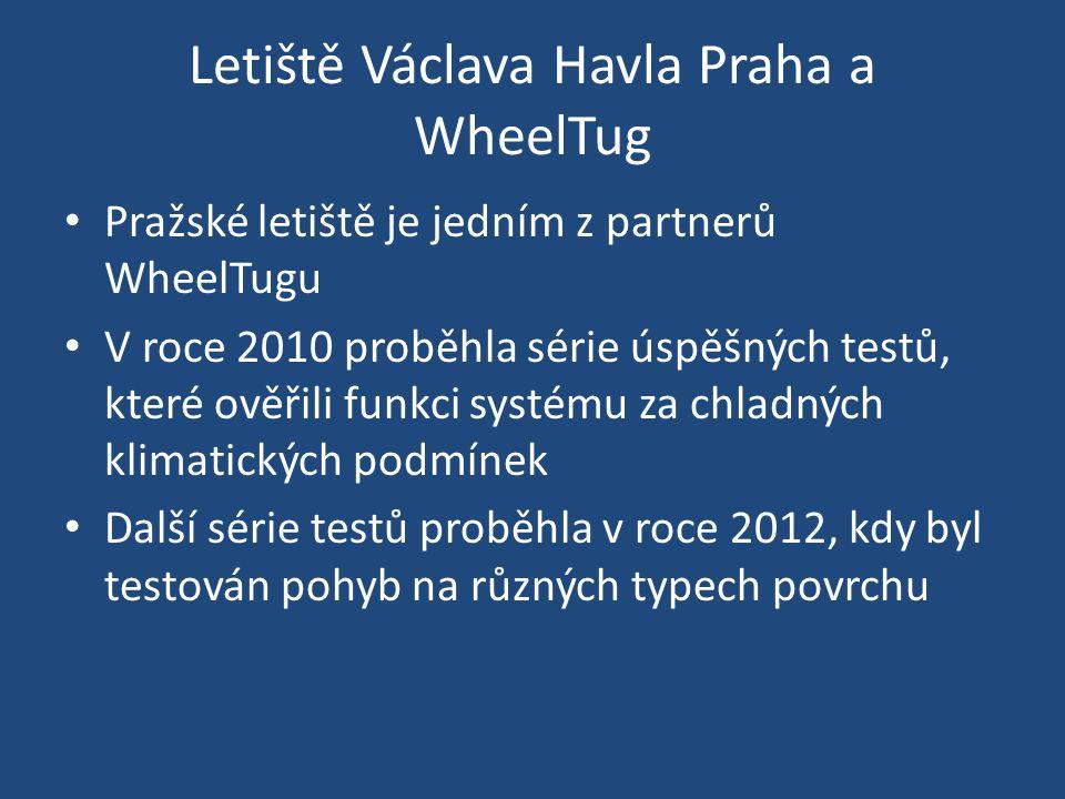 Letiště Václava Havla Praha a WheelTug Pražské letiště je jedním z partnerů WheelTugu V roce 2010 proběhla série úspěšných testů, které ověřili funkci systému za chladných klimatických podmínek Další série testů proběhla v roce 2012, kdy byl testován pohyb na různých typech povrchu