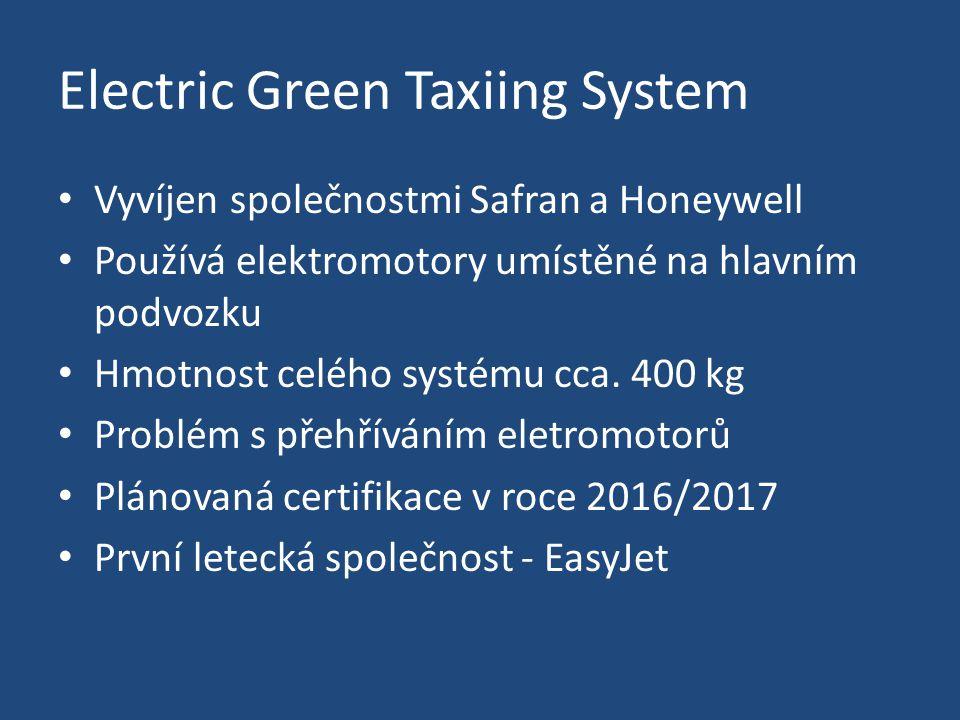 Electric Green Taxiing System Vyvíjen společnostmi Safran a Honeywell Používá elektromotory umístěné na hlavním podvozku Hmotnost celého systému cca.