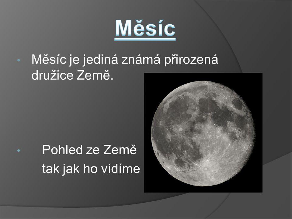 Měsíc je jediná známá přirozená družice Země. Pohled ze Země tak jak ho vidíme