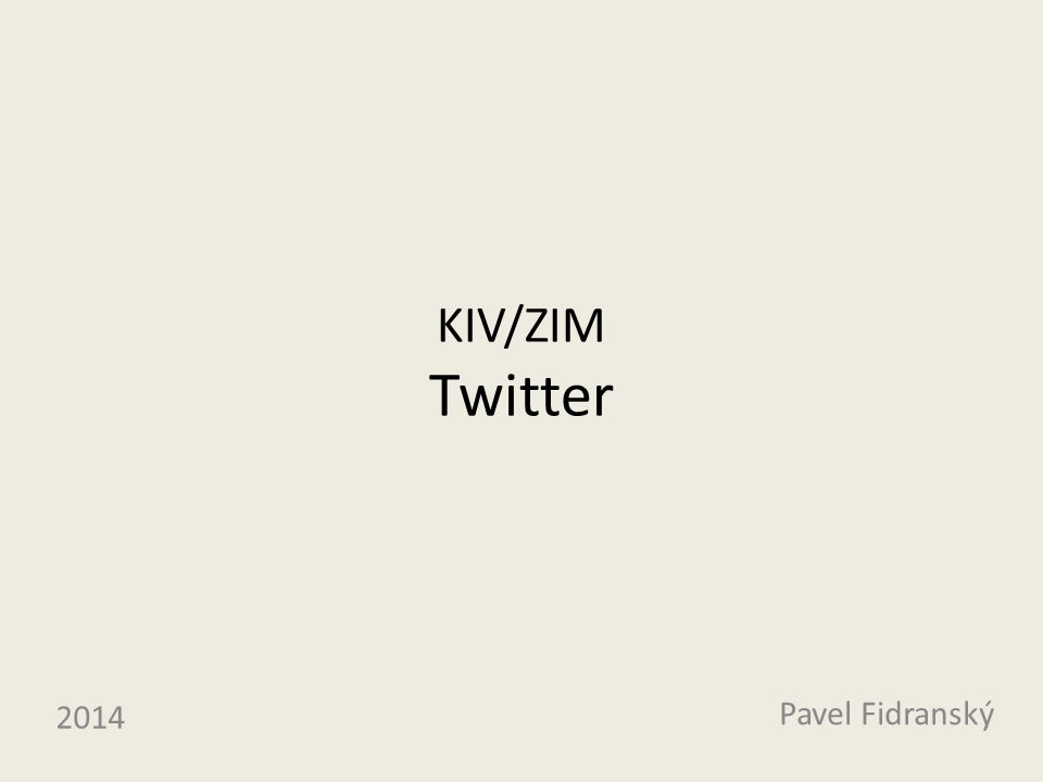 KIV/ZIM Twitter Pavel Fidranský 2014