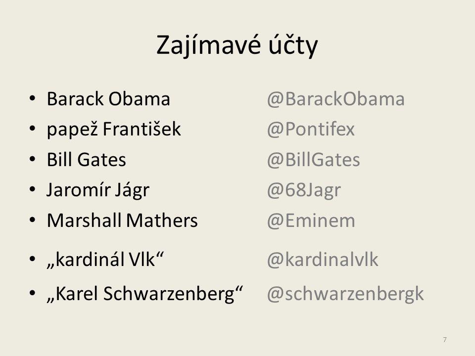 """Zajímavé účty Barack Obama@BarackObama papež František@Pontifex Bill Gates@BillGates Jaromír Jágr@68Jagr Marshall Mathers@Eminem """"kardinál Vlk""""@kardin"""