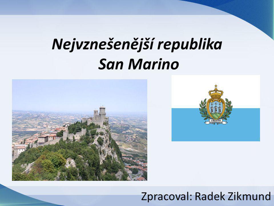 Nejvznešenější republika San Marino Zpracoval: Radek Zikmund