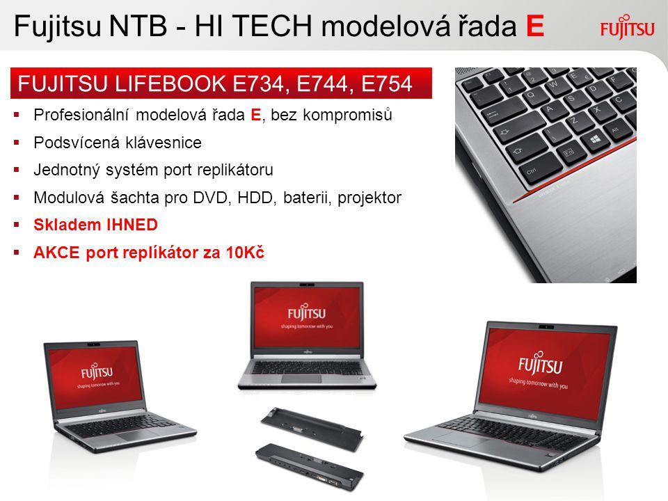 4Copyright 2010 FUJITSU Fujitsu NTB - HI TECH modelová řada E  Profesionální modelová řada E, bez kompromisů  Podsvícená klávesnice  Jednotný systé