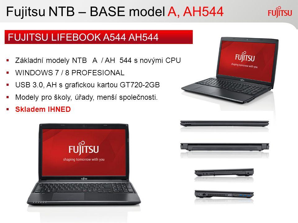 6Copyright 2010 FUJITSU Fujitsu NTB – BASE model A, AH544  Základní modely NTB A / AH 544 s novými CPU  WINDOWS 7 / 8 PROFESIONAL  USB 3.0, AH s gr