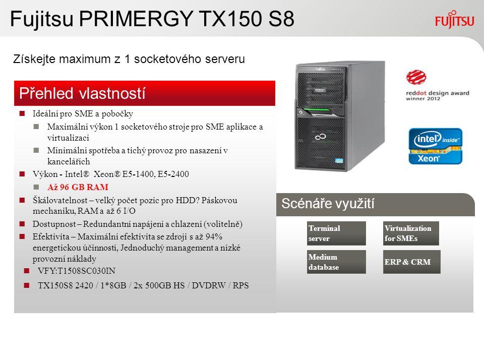 9Copyright 2010 FUJITSU Fujitsu PRIMERGY TX150 S8 Získejte maximum z 1 socketového serveru Ideální pro SME a pobočky Maximální výkon 1 socketového str