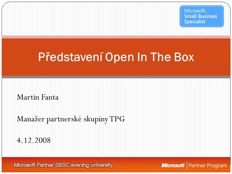 Představení Open In The Box Martin Fanta Manažer partnerské skupiny TPG 4.12.2008