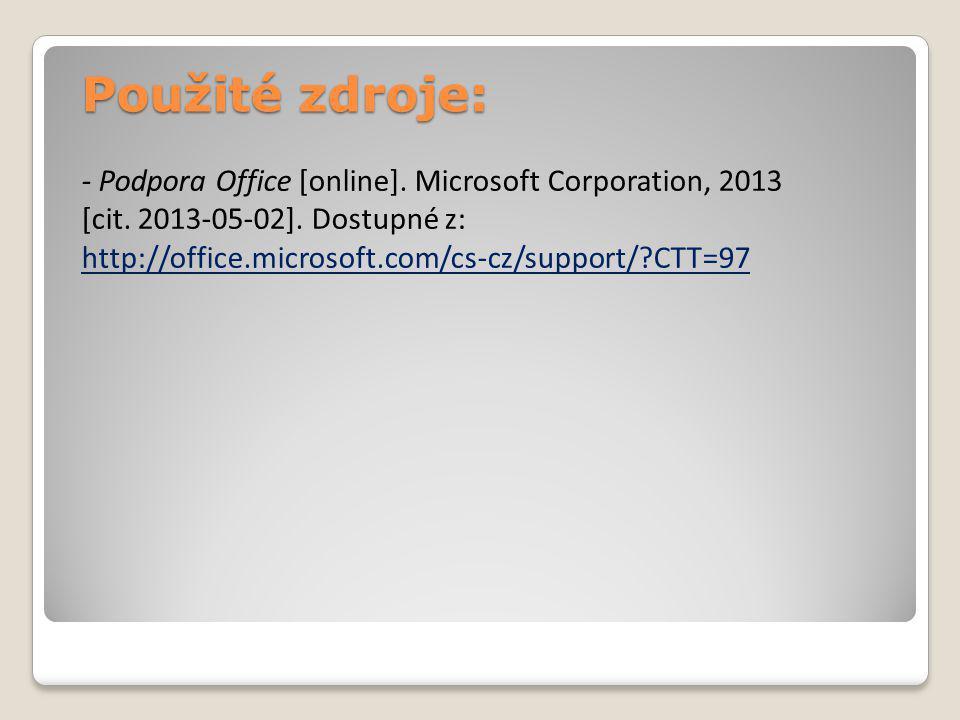 Použité zdroje: - Podpora Office [online]. Microsoft Corporation, 2013 [cit.