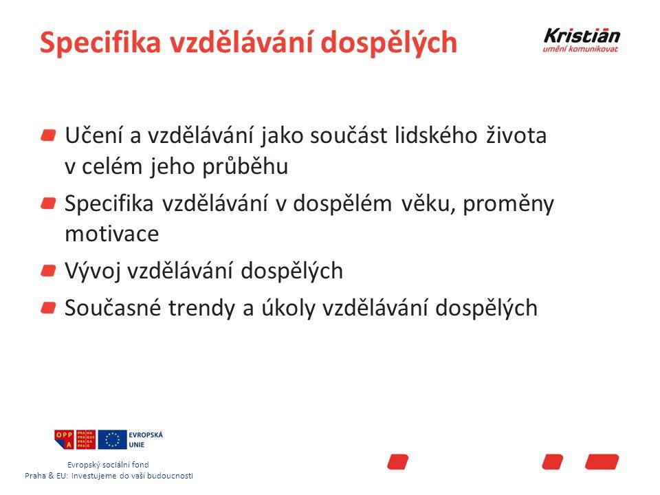 Evropský sociální fond Praha & EU: Investujeme do vaší budoucnosti Profil lektora osobnostní kvality styl jednání etika orientace na klienta individuální a klientský přístup